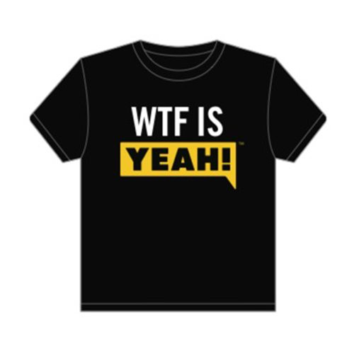 WTF IS YEAH! Shirt