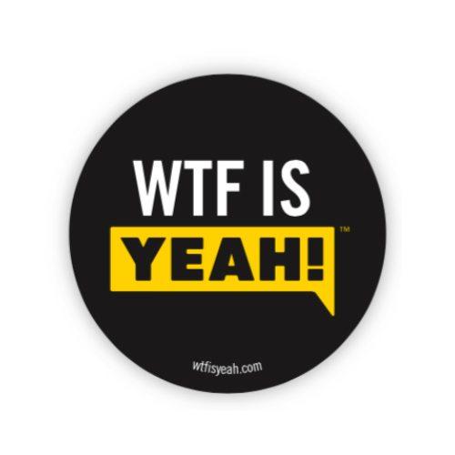 WTF IS YEAH! Sticker